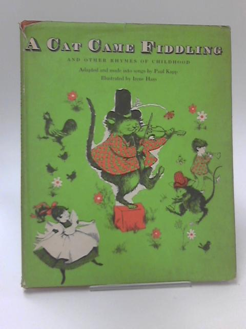 A Cat Came Fiddling and Other Rhymes of Childhood by P. Kapp