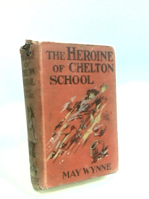 The Heroine of Chelton School by Wynn, May.