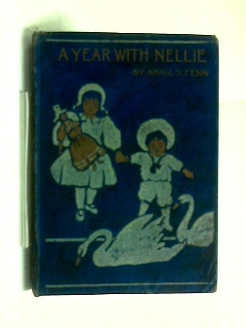 A Year with Nellie by A. S Fenn