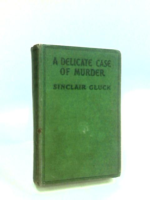 A Delicate Case of Murder, by Gluck, Sinclair