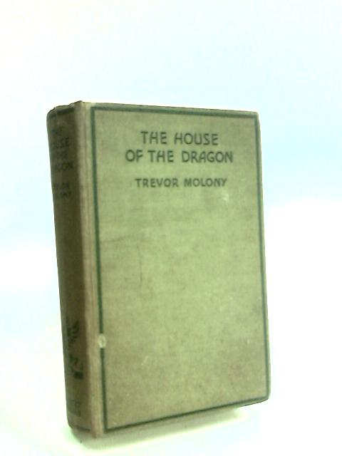 The House of the Dragon by Molony, Trevor.