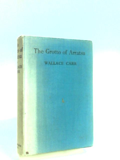 The Grotto Of Arratsu by Carr, Wallace.