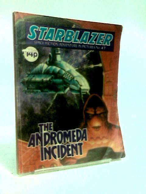 Starblazer Space Fiction Adventure In Pictures No. 47 The Andromeda Incident by Anon