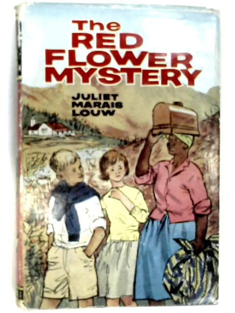 The Red Flower Mystery by Louw, Juliet Marais