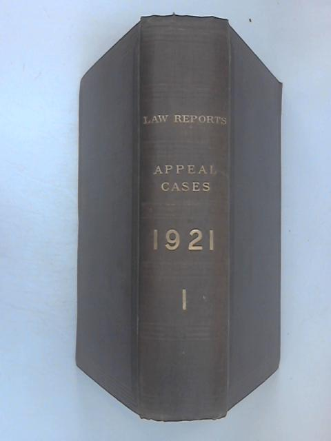 The Law Reports - Appeal Cases - 1921 Vol 1 by Sir Frederick Pollock