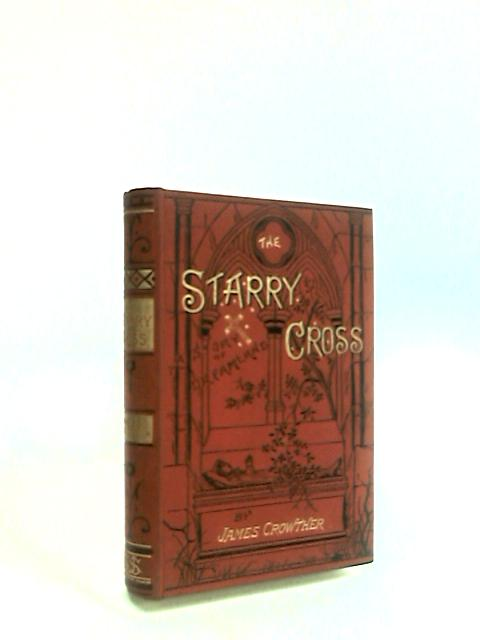 The Starry Cross a story of Dreamland by Crowther, James