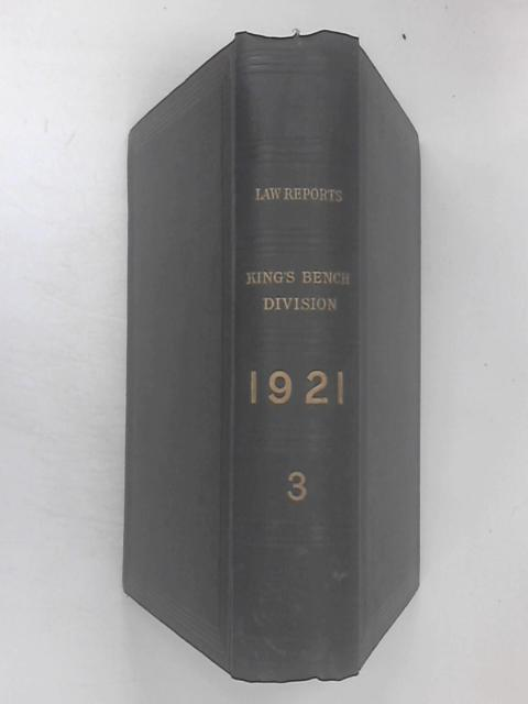 The Law Reports: King's Bench Division (1921, Vol. 3) By Pollock, Frederick (ed.)