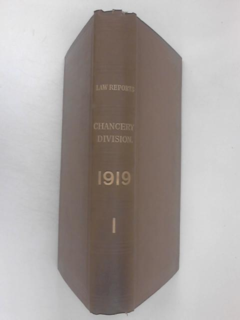 The Law Reports Chancery Division 1919 Vol 1 by Various