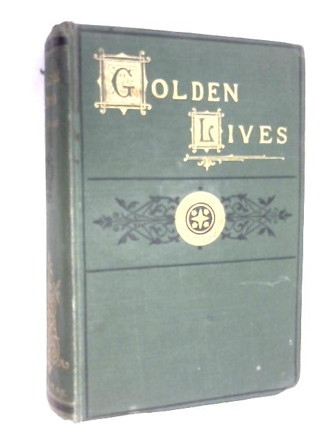 Golden Lives: Biographies for the day by H. A. Page