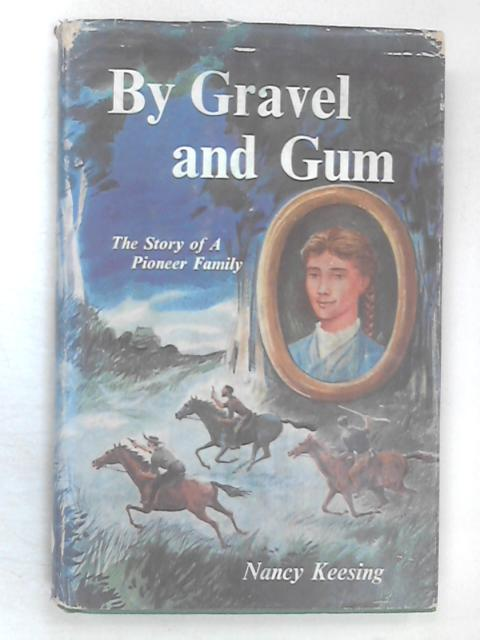 By Gravel and Gum by Nancy Keesing