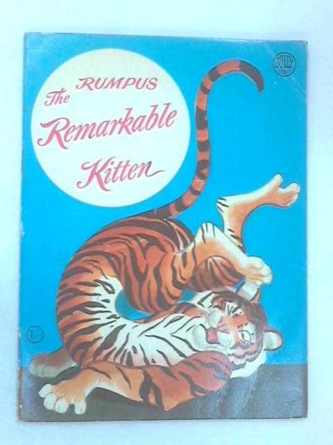 Rumpus the Remarkable Kitten by Charles E. Bracker