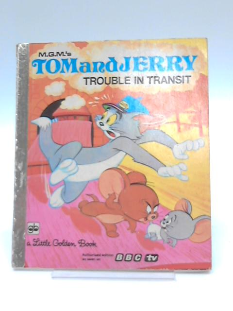 Tom and Jerry - Trouble in Transit by M. G. M.