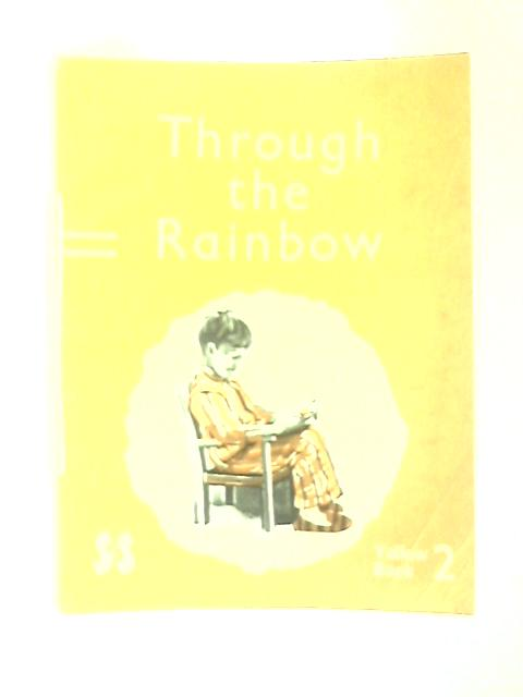 Through the Rainbow: In the Castle A Yellow Running Along Book 2 by E. S Bradburne