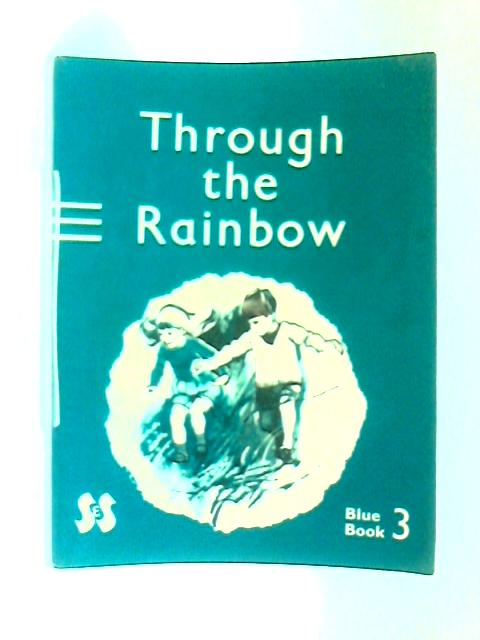 Through the Rainbow Blue Bk. 3 Out To Play by E. S Bradburne
