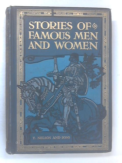 Stories of Famous Men and Women by Parrott, J Edward.
