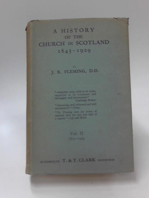 A History of the Church in Scotland 1875-1929 Volume II by J. R. Fleming