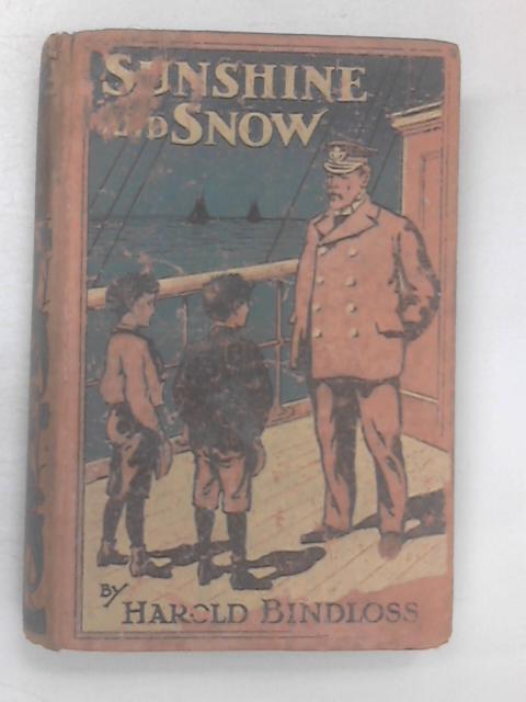 Sunshine & Snow by Bindloss, Harold