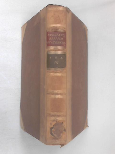 The Statesman of the Commonwealth of England Vol 4 by John Forster