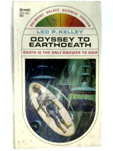 Odyssey to Earthdeath by Leo P. Kelley