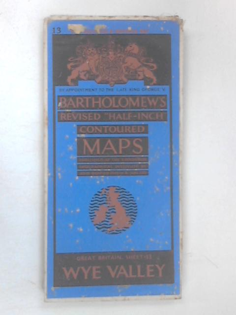 Bartholomew's Revised Half Inch Wye Valley Sheet 13 by Various