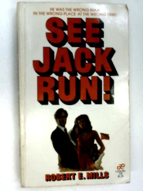 See Jack Run! by Robert E. Mills