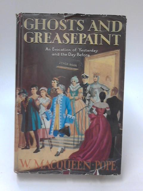 Ghosts and Greasepaint by Walter MacQueen-Pope
