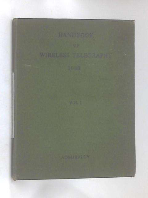 Admiralty Handbook of Wireless Telegraphy Volume 1- Magnetism and Electricity by Anon