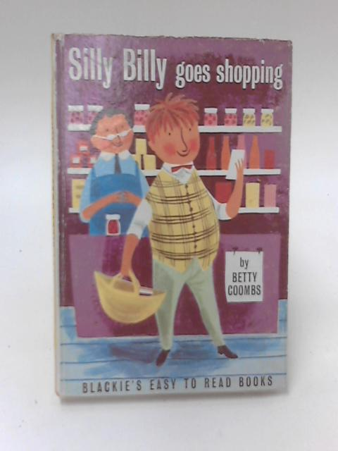 Silly Billy Goes Shopping by Betty Coombs