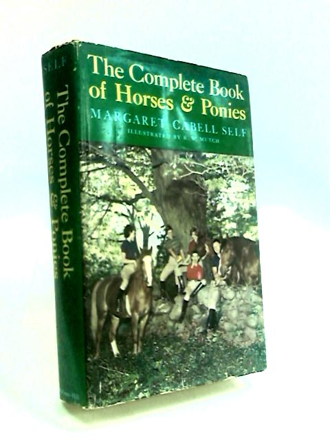 The Complete Book of Horses & Ponies by Self, Margaret Cabell