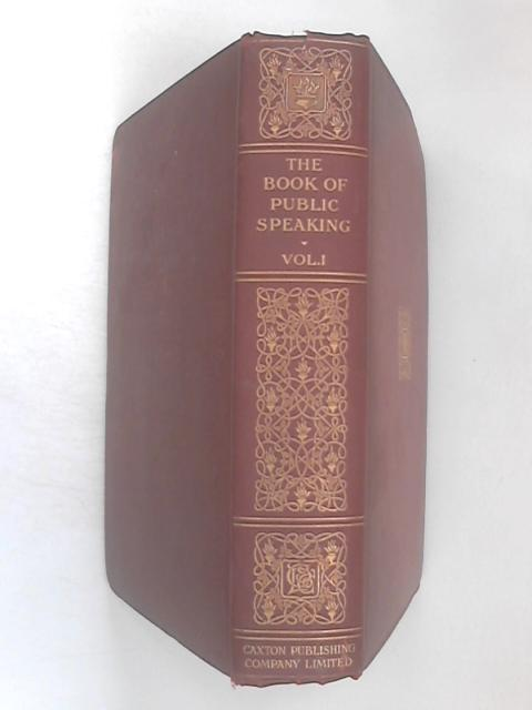 The Book of Public Speaking, Vol 1 by Arthur Charles Fox-Davies
