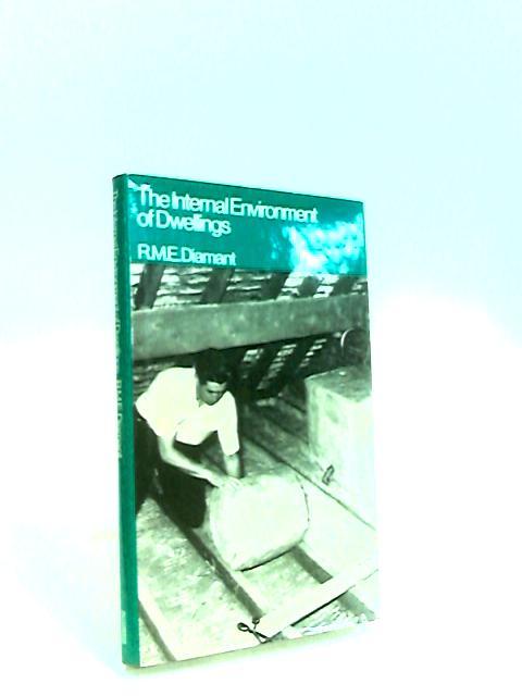 Internal Environments of Dwellings by Diamant, R. M. E.