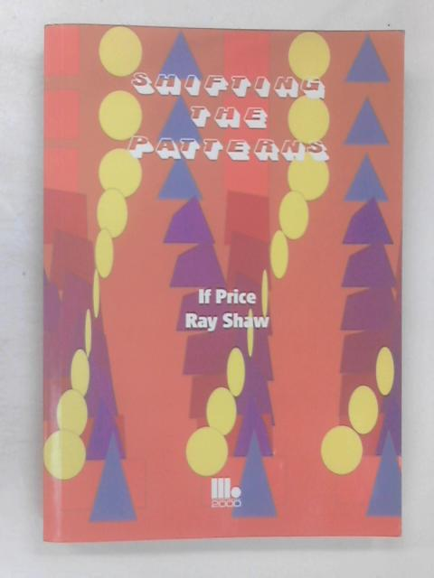 Shifting the Patterns by If Price & Ray Shaw