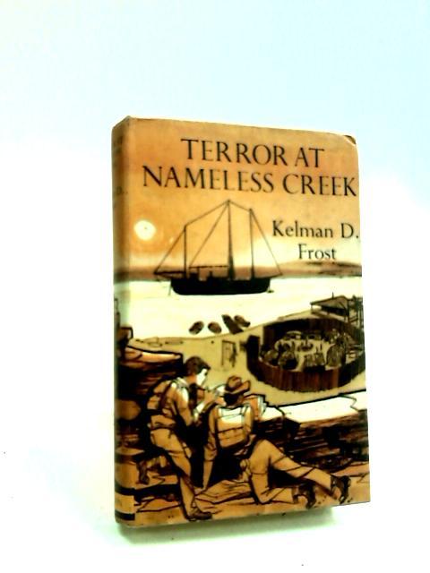 Terror at Nameless Creek (Britannic series) by Frost, Kelman D.