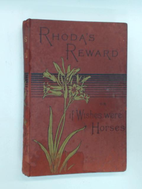"Rhoda's Reward or ""If Wishes Were Horses by Emma Marshall"