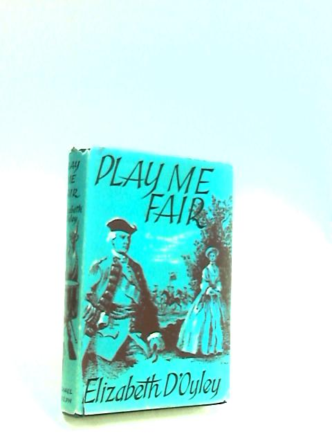 Play Me Fair by D'Oyley, Elizabeth