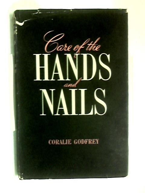 Care of the Hands and Nails by Coralie Godfrey