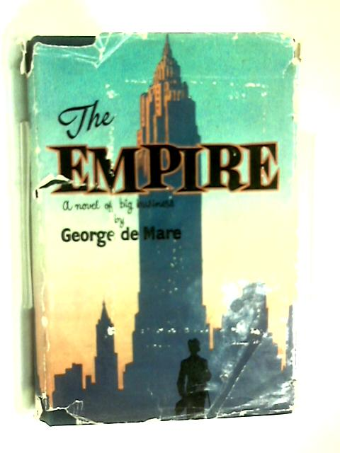 The Empire. A novel by George De Mare