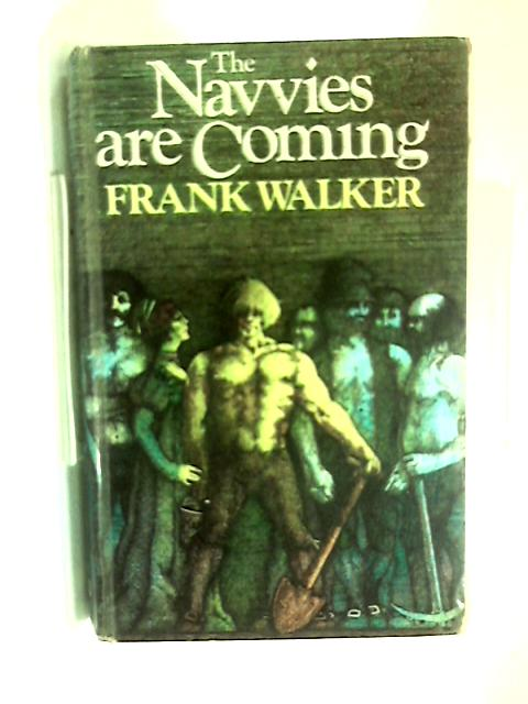 Navvies are Coming by Frank Walker