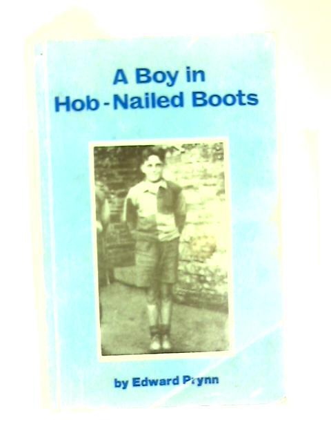 A Boy in Hob-nailed Boots by Edward Prynn