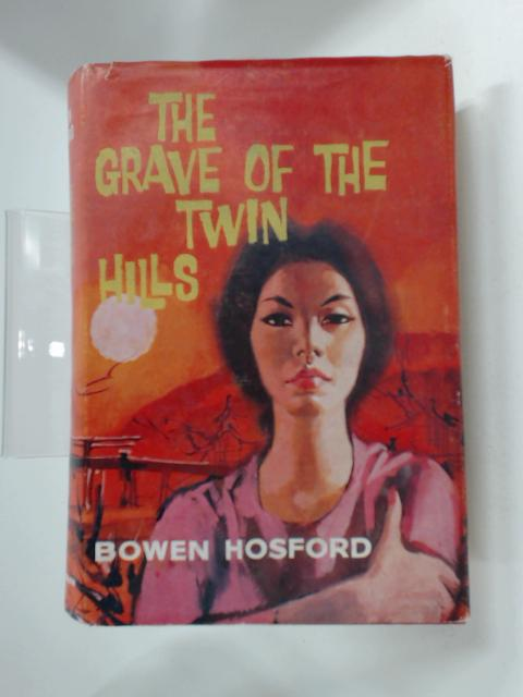 The Grave of the Twin Hills by Bowen Hosford