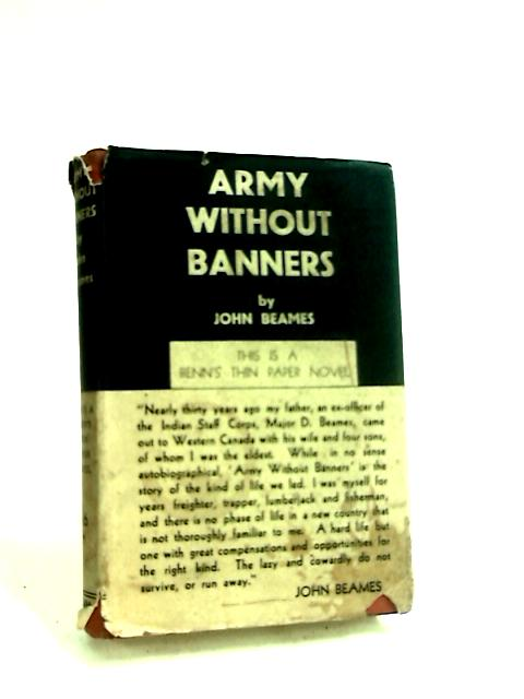 Army Without Banners by Beames, John.