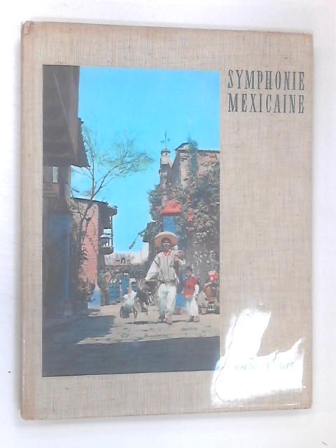 Symphonie Mexicaine by Descola Jean, Martin Gabrielle