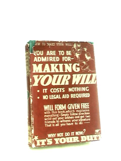 How To Make A Will And How To Prove It by Croft, A. A.