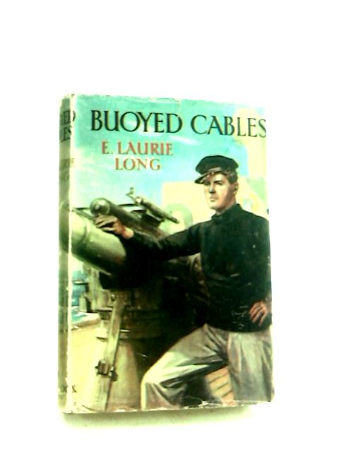 Buoyed Cables by Laurie-Long, E.