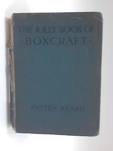 The Jolly Book of Boxcraft by Patten Beard