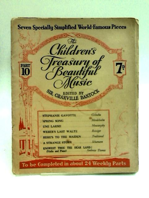 The Children's Treasury of Beautiful Music, Part 10 by Bantock, Sir Granville (ed.)