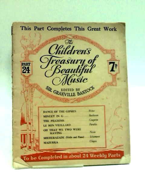 The Children's Treasury of Beautiful Music, Part 24 by Bantock, Sir Granville (ed.)