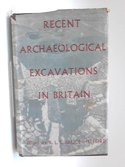 Recent Archaeological Excavations in Britain by Rupert Bruce-Mitford