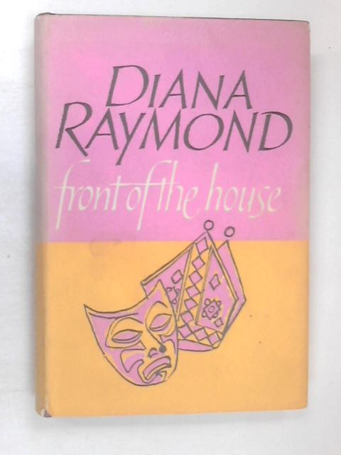 Front of the House by Diana Jean Raymond