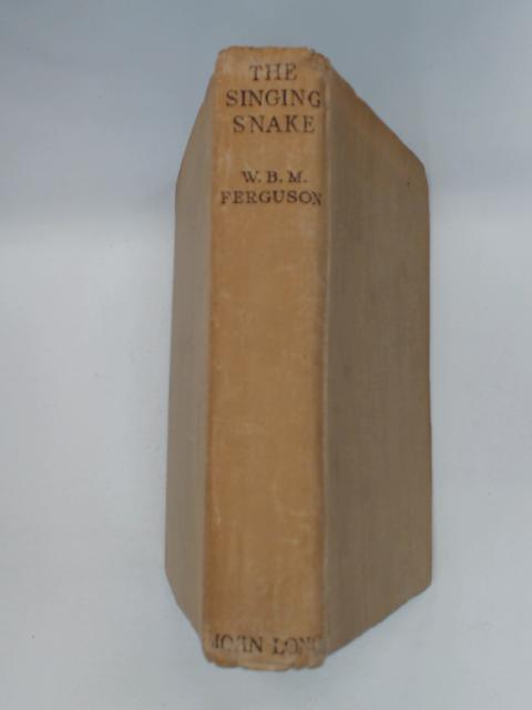 The Singing Snake by W. B. M. Ferguson